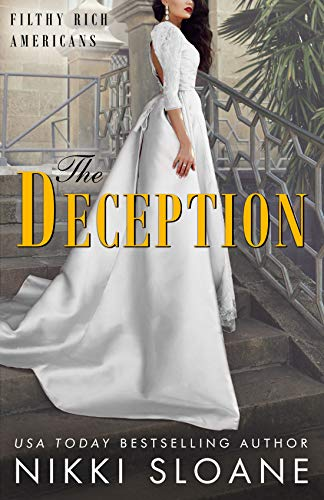 The Deception (Filthy Rich Americans Book 3)  Nikki Sloane