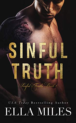 Sinful Truth (Sinful Truths Book 1)  Ella Miles