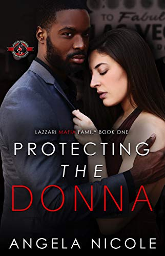 Protecting the Donna (Special Forces: Operation Alpha) (Lazzari Mafia Family Book 1)  Angela Nicole