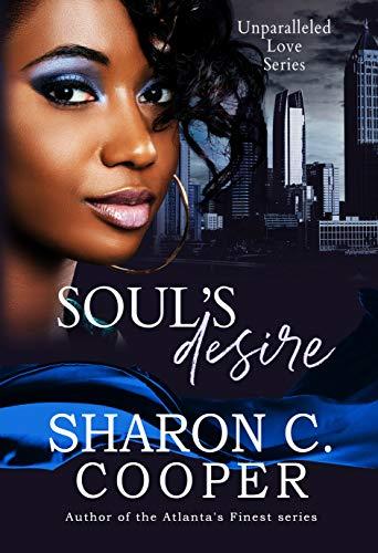 Soul's Desire (Unparalleled Love Series)  Sharon C Cooper
