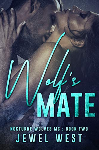Wolf's Mate (Nocturne Wolves MC Book 2)  Jewel West