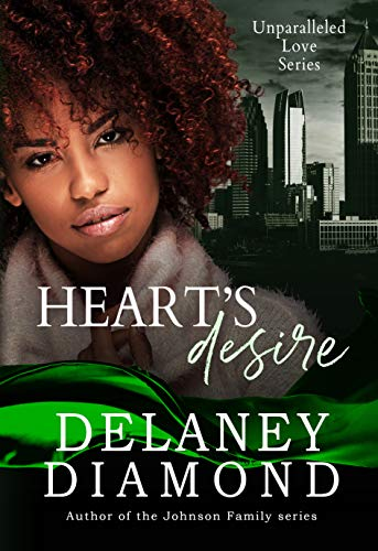 Heart's Desire (Unparalleled Love Series)  Delaney Diamond