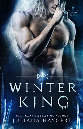 Winter King: Steamy Fantasy Romance (The Wyth Courts Book 1) JS Dark