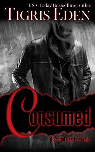 Consumed (Soulful Hearts Book 2)  Tigris Eden