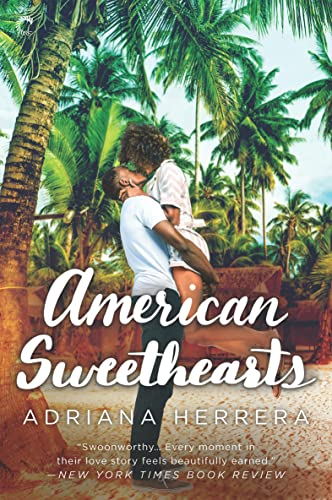 American Sweethearts: A Second Chance Romance (Dreamers Book 4)  Adriana Herrera