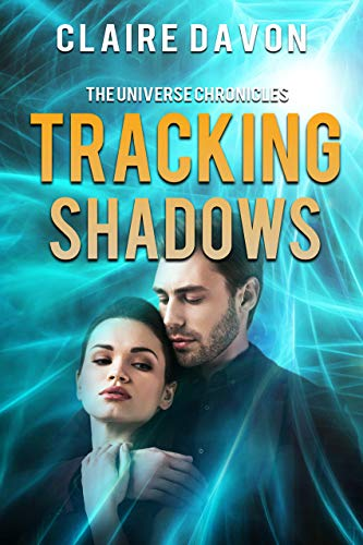 Tracking Shadows (The Universe Chronicles Book 2)  Claire Davon
