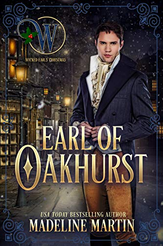 Earl of Oakhurst (Wicked Earls Club Book 19)  Madeline Martin and Wicked Earls' Club