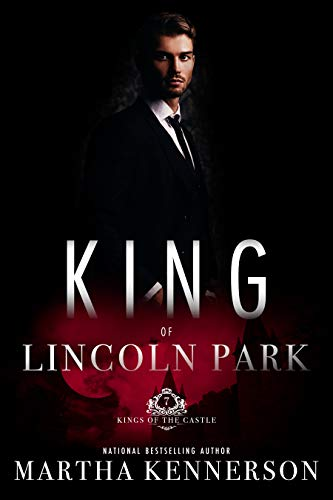 King of Lincoln Park (Kings of the Castle Book 7)  Martha Kennerson
