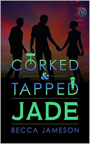 Jade (Corked and Tapped Book 4)  Becca Jameson
