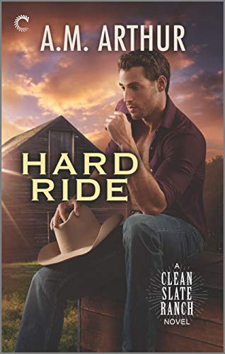 Hard Ride (Clean Slate Ranch Book 5)  A.M. Arthur