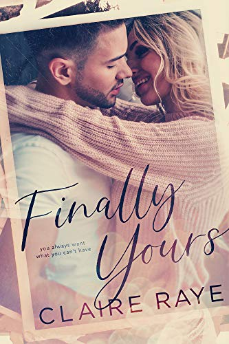 Finally Yours (Love & Wine Book 1)  Claire Raye