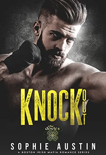 Knockout: The Doyles (The Doyles: A Dark Boston Irish Mafia Romance Book 1)  Sophie Austin