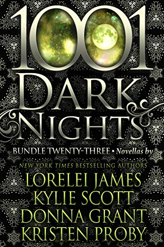 1001 Dark Nights: Bundle Twenty-Three  Lorelei James, Kylie Scott, et al.