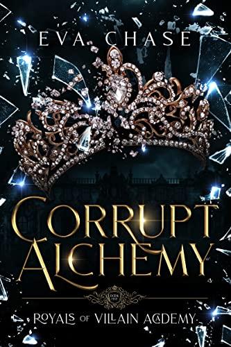 Royals of Villain Academy 5: Corrupt Alchemy  Eva Chase
