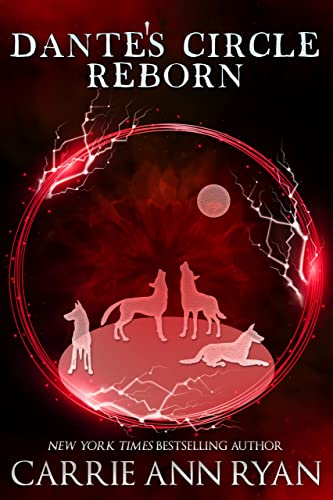 Dante's Circle Reborn  Carrie Ann Ryan