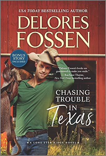 Chasing Trouble in Texas (Lone Star Ridge Book 2)  Delores Fossen