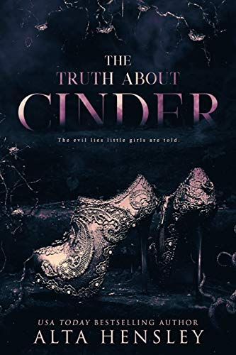 The Truth About Cinder Alta Hensley