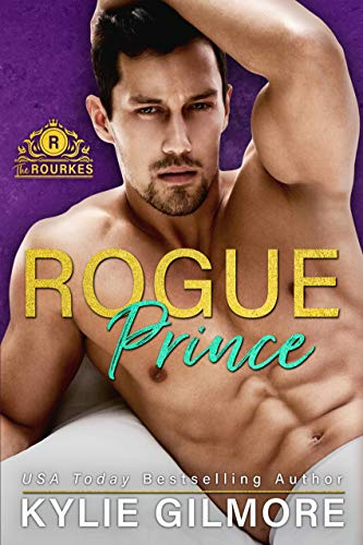 Rogue Prince (The Rourkes, Book 7)  Kylie Gilmore