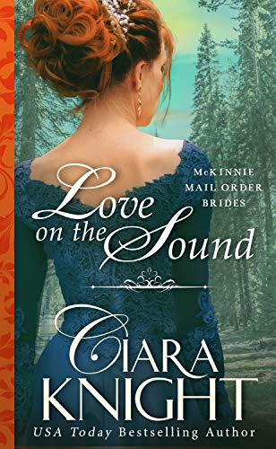 Love on the Sound (McKinnie Mail Order Brides Book 5)  Ciara Knight
