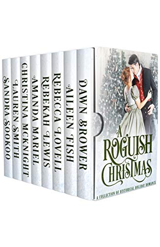 A Roguish Christmas: A Historical Holiday Collection Dawn Brower , Aileen Fish , et al.