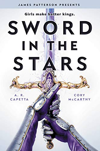 Sword in the Stars: A Once & Future Novel  Cori McCarthy and Amy Rose Capetta