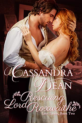 Rescuing Lord Roxwaithe (Lost Lords Book 2) Cassandra Dean