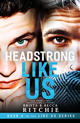 Headstrong Like Us (Like Us Series: Billionaires & Bodyguards Book 6) Krista Ritchie and Becca Ritchie