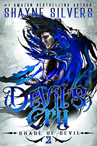 Devil's Cry: Shade of Devil Book 2  Shayne Silvers