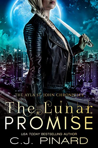 The Lunar Promise (The Ayla St. John Chronicles Book 5)  C.J. Pinard