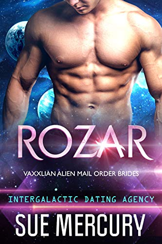 Rozar: Vaxxlian Alien Mail Order Brides #1 (Intergalactic Dating Agency)   Sue Mercury