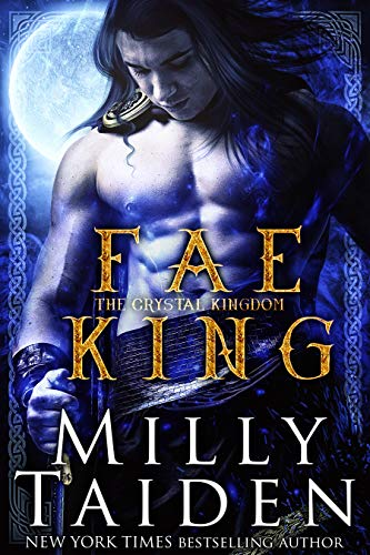 Fae King (The Crystal Kingdom Book 1)  Milly Taiden