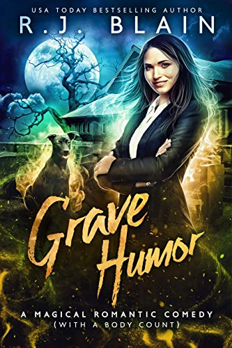 Grave Humor: A Magical Romantic Comedy (with a body count)  R.J. Blain
