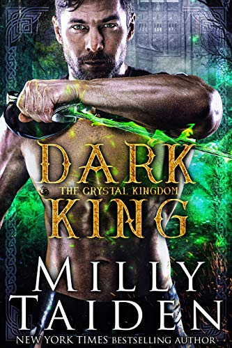 Dark King (The Crystal Kingdom Book 3)  Milly Taiden