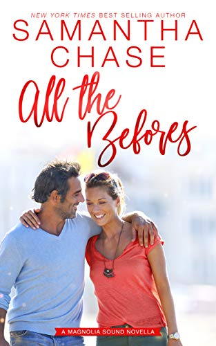 All the Befores: A Magnolia Sound Novella  Samantha Chase