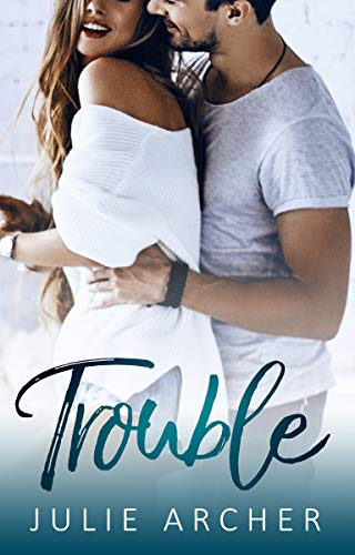 Trouble (The Trouble Series Book 1)  Julie Archer