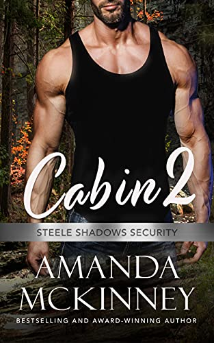 Cabin 2 (Steele Shadows Security) Amanda McKinney