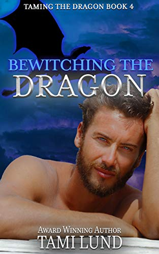 Bewitching the Dragon: Bad Alpha Dads (Taming the Dragon Book 4) Tami Lund