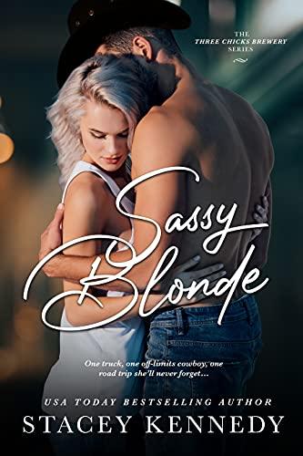 Sassy Blonde (Three Chicks Brewery Book 1)  Stacey Kennedy