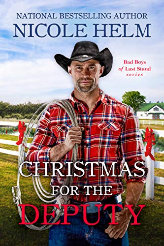 Christmas for the Deputy (Bad Boys of Last Stand Book 2) Nicole Helm