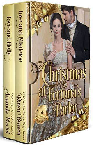 Christmas at Fortuna's Parlor (Scandal Meets Love)  Dawn Brower and Amanda Mariel