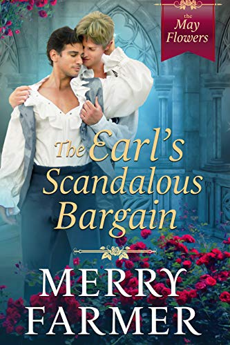 The Earl's Scandalous Bargain (The May Flowers Book 4)   Merry Farmer