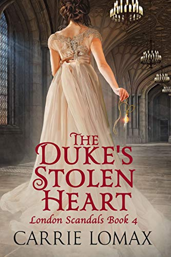The Duke's Stolen Heart (Lords of London Book 4)  Carrie Lomax