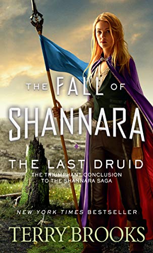 The Last Druid (The Fall of Shannara Book 4) Terry Brooks