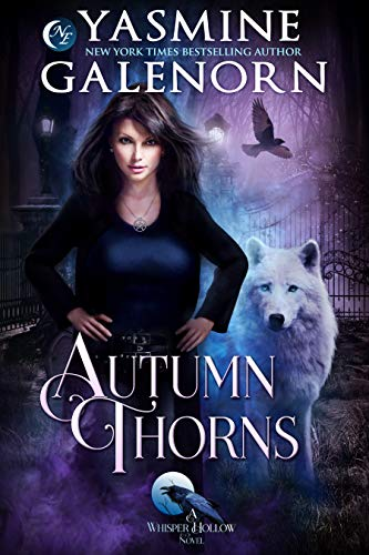 Autumn Thorns (Whisper Hollow Book 1) Yasmine Galenorn