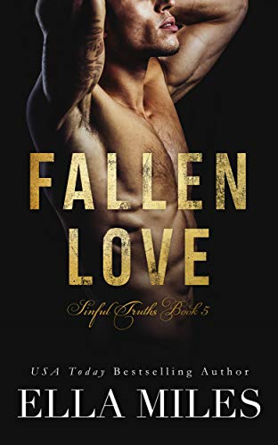 Fallen Love (Sinful Truths Book 5)  Ella Miles