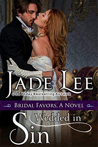 Wedded in Sin (A Bridal Favors Novel)  Jade Lee