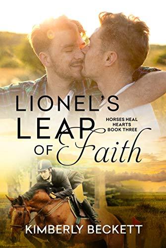 Lionel's Leap of Faith (Horses Heal Hearts Book 3)  Kimberly Beckett