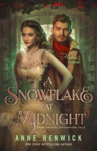 A Snowflake at Midnight (An Elemental Steampunk Tale Book 4)  Anne Renwick