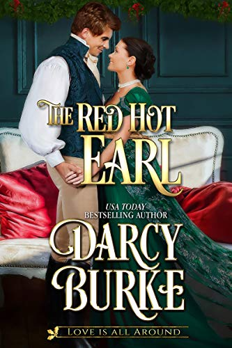 The Red Hot Earl (Love is All Around Book 1)  Darcy Burke