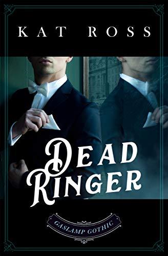 Dead Ringer (Gaslamp Gothic Book 5)  Kat Ross